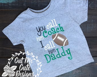 SVG DXF PNG cut file cricut silhouette cameo scrap booking  You call him coach I call him Daddy Football
