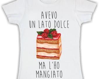 Women's Basic t shirt I had a sweet side but I managiato