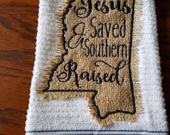 "Embroidered Kitchen Towel - Burlap Mississippi ""Jesus Saved & Southern Raised"" - Home Decor - Custom Kitchen Towel - Housewarming Gift"