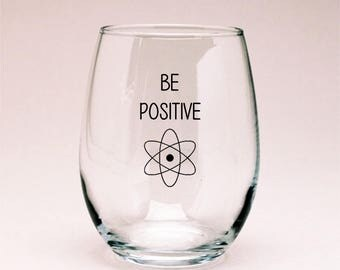 Be Positive Proton Physics Wine Glass