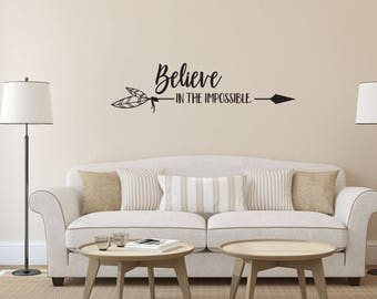 Believe in the Impossible Home and Family Vinyl Wall Decal