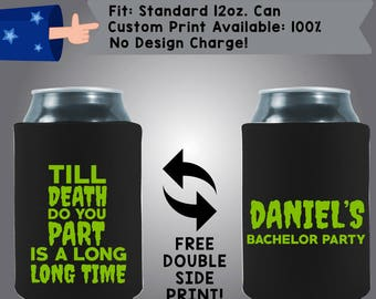 Til Death Do You Part Is A Long Time Collapsible Neoprene Bachelor Party Can Cooler Double Side Print (Bach98)