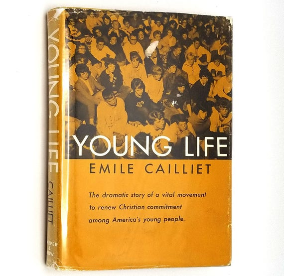 Young Life by Emile Cailliet 1963 1st Edition Hardcover HC w/ Dust Jacket DJ - Youth Evangelical Movement History Religion