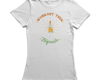 Workout Then Tequila Funny Alcohol Women's White T-shirt