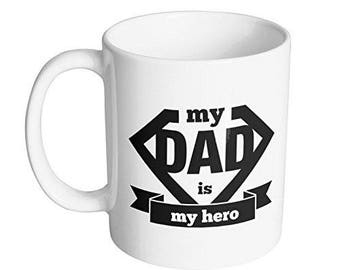 My dad is my hero Coffee Mug / Great Gift for Dad on Fathers Day