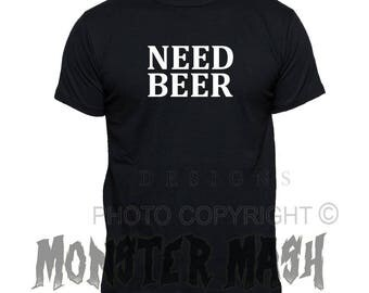 Need Beer T-Shirt |