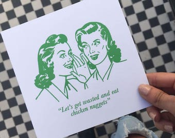"Funny Birthday Card ""Let's Get Wasted And Eat Chicken Nuggets"""