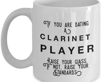 if you are dating a Clarinet Player raise your glass. if not, raise your standards - Cool Valentine's Gift