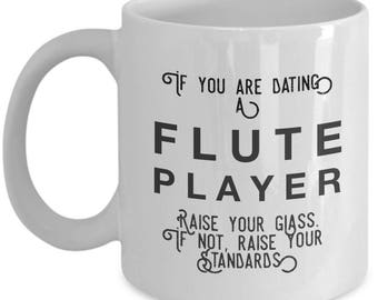 if you are dating a Flute Player raise your glass. if not, raise your standards - Cool Valentine's Gift