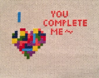 You Complete Me Cross Stitched
