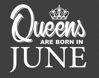 Birthday svg, Queens are born in June svg, Birthday svg, Birthday girl svg, Cricut files, Cricut download, Silhouette files, June svg