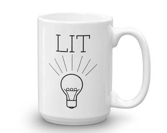 Lit Coffee Mug, Lit Mug, It's Lit, Coffee Lover, Gift