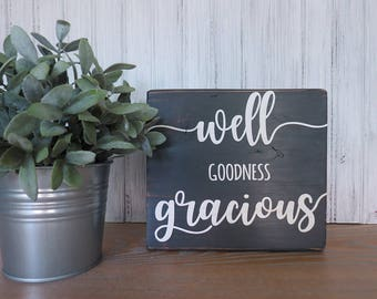 WELL GOODNESS GRACIOUS sign | Handmade | Rustic | Distressed | Wood