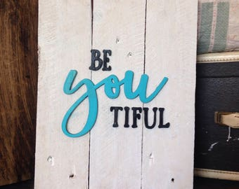 Wood be*you*tiful sign / rustic sign / pallet sign / wood sign / beyoutiful / beyoutiful sign / LDS home decor