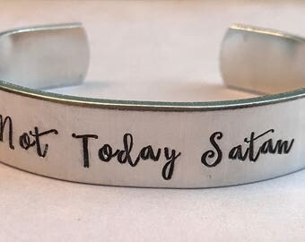 Not Today Satan cuff - Copper or Aluminum