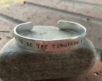 I want today to be the tomorrow I kept putting off cuff - Jennifer Armentrout