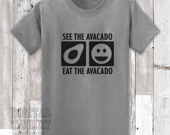 See The Avocado Eat The Avocado T-shirt