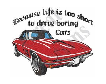 Too Short To Drive Boring Cars - Machine Embroidery Design