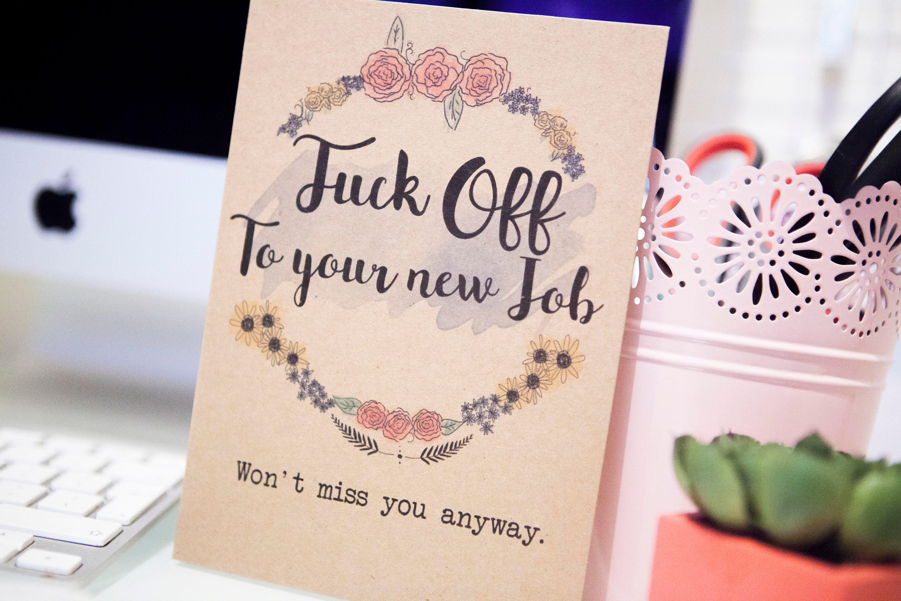 Fuck Off To Your New Job I Wont Miss You Anyway New Job Card