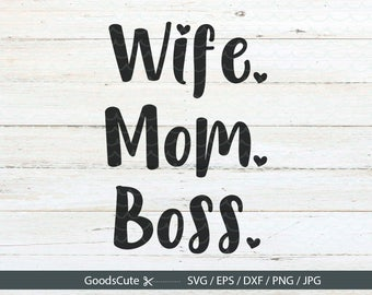Wife Mom Boss SVG Mom SVG Mom Life SVG Clipart Vector for Silhouette Cricut Cutting Machine Design Download Print