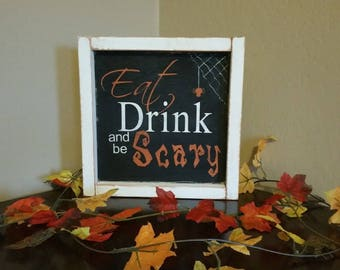 Halloween: Eat Drink and Be Scary Framed Sign