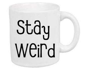 Stay Weird Funny Unique Horror Mug Coffee Cup Gift Halloween Home Decor Kitchen Bar Gift for Her Him