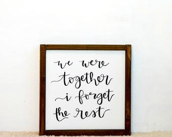 We Were Together I Forget the Rest Wood Framed Canvas