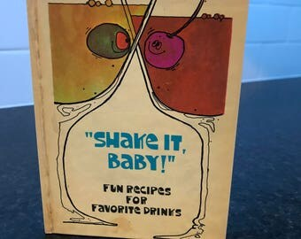 Shake It Baby! Fun Recipes for Favorite Drinks