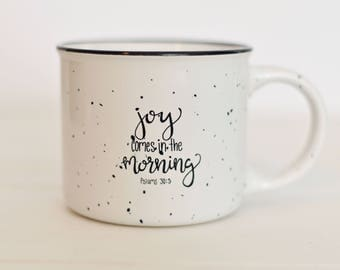 Joy Comes In The Morning Campfire Mug | Campfire Mug | Bible Verse | White Campfire Mug