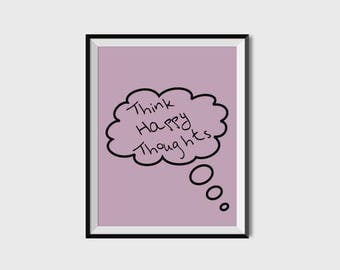 Think Happy Thoughts Digital Print,Instant Download,8x10,Printable Art,Wall Art,Motivational Quote