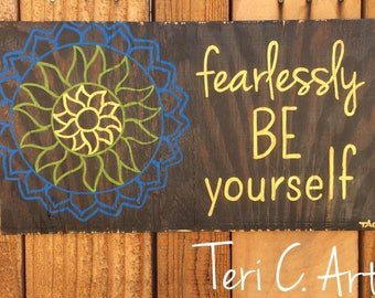 Fearlessly Be Yourself sign