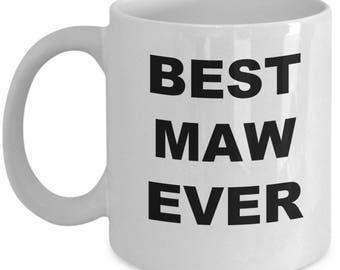 Best Maw Ever, Gift for Maw, Maw Coffee Mug, Maw Mug, Maw Gifts, Birthday Gift, Christmas Present