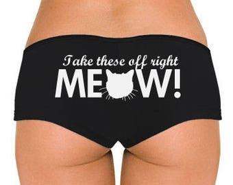Take These Off Right Meow... Low Rise Cheeky Boyshorts