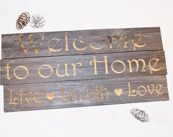 Engraved Welcome to our Home, Live Laugh Love Sign | 20x15 | Welcome | Home Decor | Pallet Wood | Laser | Engraved | Rustic | Wall Hanging