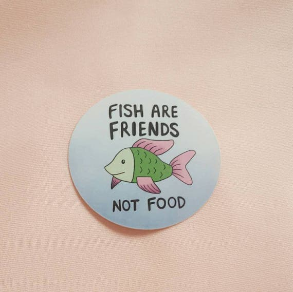 Clearance sale vegan sticker fish are friends cruelty for Fish are friends not food