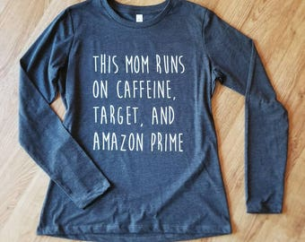 This Mom Runs On Caffeine Target and Amazon Prime t-shirt, This Mom Runs On, Mom Shirt, Funny Mom Shirts | Gifts for her | Gifts under 20