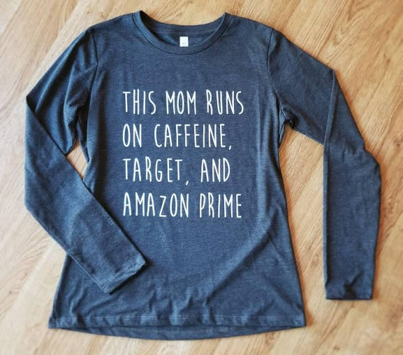 This Mom Runs On Caffeine Target and Amazon Prime t-shirt