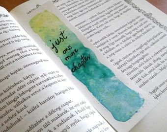 Just one more chapter quote watercolor original art unique bookmark, book lover gift