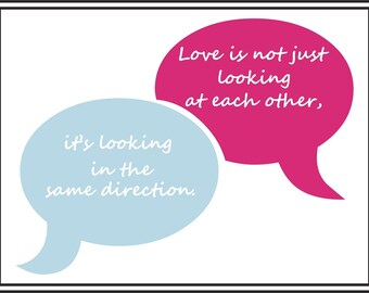 Love is not just looking at each other. it's looking in the same direction 16x12 digital decor