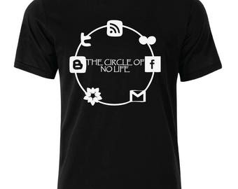 The Circle of no Life  T-Shirt - available in many sizes and colors