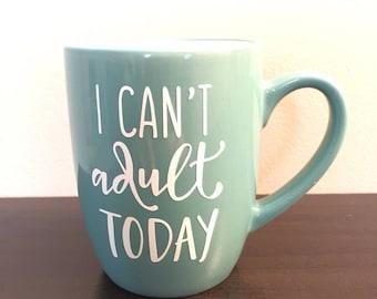 I can'd adult today mug