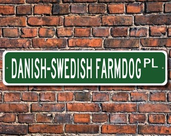 Danish-Swedish Farmdog, Danish-Swedish Farmdog Lover, Danish-Swedish Farmdog Sign, Dog Owner Gift, Custom Street Sign, Quality Metal Sign