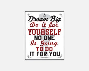 Dream Big, Do It For Yourself