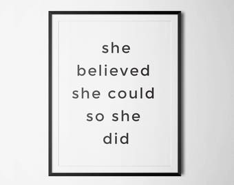 Inspirational Wall Art - She Believed She Could So She Did - Girl Printable, Inspirational  - Quote Motivational -Quote Printable Women Gift