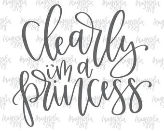Princess SVG, Clearly I'm a Princess svg, Baby Girl svg file, Princess Cut File, Princess Design, Birthday Girl svg, svg File for Cricut