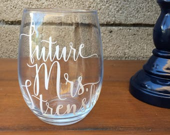 Future Mrs. - Wine Glass, Stemless, Vinyl Wedding Gift, Engagement gift, Bride To Be