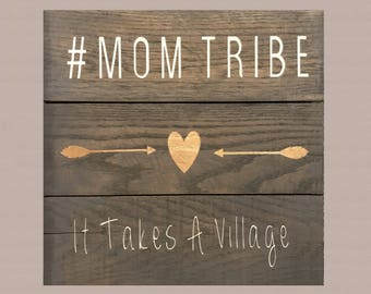 Mom Tribe It Takes A Village Reclaimed Wood Sign