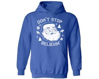 Don't Stop Believin Christmas Sweatshirt for Men for Women Santa's Hooded sweatshirt Xmas hoodie Ugly Christmas sweater