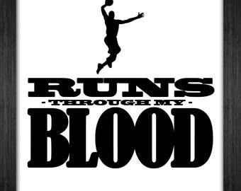 Basketball Dunk Runs Through My Blood - Svg Pdf Png Dxf Ps Eps Ai T-Shirt Invert Sports Shirt Design Art Cricut