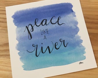 Peace Like A River - Hand Lettered Drawing